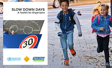 Organize a #SlowDown Day with new toolkit from WHO and 20s Plenty for Us